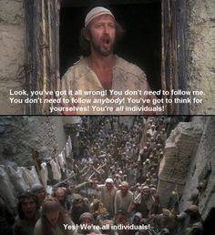 Monty Python's Life of Brian (1979): Yes! We're all individuals!