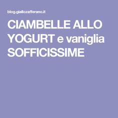 CIAMBELLE ALLO YOGURT e vaniglia SOFFICISSIME