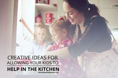 Creative Ideas for Allowing Your Kids to Help in the Kitchen! Just a few of the many ways that they kids help around the home and learn in the process. http://www.thirtyhandmadedays.com