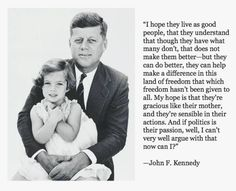 What JFK wanted for his children. If he saw what she stood for now he'd be more than livid