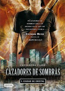 Cazadores de Sombras. Ciudad de Cristal / Cassandra Clare