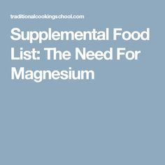 Supplemental Food List: The Need For Magnesium