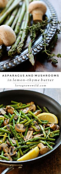 Asparagus and mushrooms lightly sautéed in butter and flavored with lemon zest and fresh thyme. A delicious and healthy side dish that pairs well with just about any meal! Get the recipe at LoveGrowsWild.com