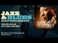 Muddy Waters - She Moves Me - Remastered - JazzAndBluesExperience