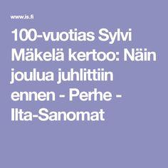 100-vuotias Sylvi Mäkelä kertoo: Näin joulua juhlittiin ennen - Perhe - Ilta-Sanomat Education, School, Christmas, History, Navidad, Weihnachten, Yule, Teaching, Christmas Movies