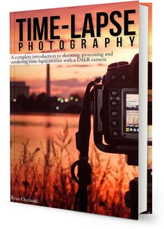 Time-lapse Photography: A Complete Introduction to Shooting, Processing and Rendering Time-lapse Movies with a DSLR Camera (Volume a book by Ryan A Chylinski Dslr Photography Tips, Time Lapse Photography, Photography Lessons, Photoshop Photography, Photography Projects, Photography Business, Photography Tutorials, Love Photography, Digital Photography
