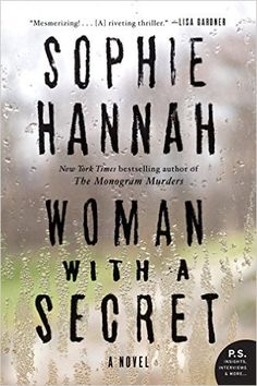 24 thrillers for fans of Gone Girl, including Woman with a Secret by Sophie Hannah.