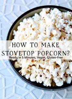 How to Make Stove-Top Popcorn? - Food, Pleasure, and Health
