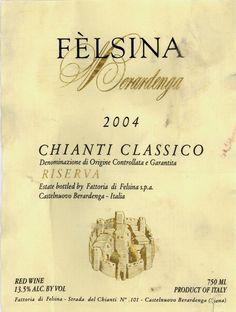 Fattoria di Felsina Berardenga Chianti Classico Riserva (2004) Chianti Wine, Chianti Classico, Wine Tasting Notes, B 13, Wine Label, Wine Making, Wines, Cocktails, Craft Cocktails