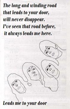 Long and Winding Road-The Beatles Beatles Quotes, Beatles Lyrics, Beatles Art, Lyric Quotes, Music Lyrics, The Beatles, Love Me Do, Love You More, Paul Mccartney Beatles