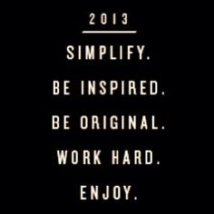 Simplify Be Inspired Be Original Work Hard Enjoy Yes! Positive Quotes, Motivational Quotes, Inspirational Quotes, Positive Attitude, Success Quotes, Life Quotes, Qoutes, Coaching Quotes, Motivation Success