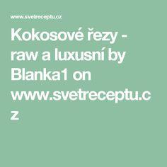 Kokosové řezy - raw a luxusní by Blanka1  on www.svetreceptu.cz