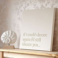 Wooden letters glued to canvas and painted -- Love this idea & I love this quote.