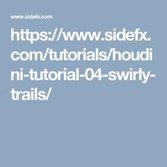 https://www.sidefx.com/tutorials/houdini-tutorial-04-swirly-trails/