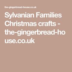 Sylvanian Families Christmas crafts - the-gingerbread-house.co.uk