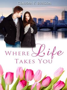 "Claudia Burgoa's upcoming debut novel in July 2013, ""Where Life Takes You""..."