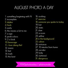 Im so having a go at this for a bit of fun, follow me on instagram @jennys_photoaday to see how i do August Photo A Day 2013: Today the challenge kicks off!