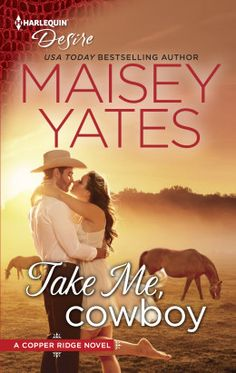 Take Me, Cowboy - Maisey Yates: A title from her Copper Ridge series, which I love!