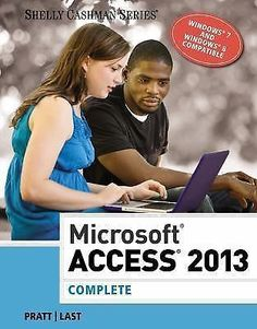 Shelly Cashman Ser Microsoft Access 2013  Complete by Philip J. Pratt and Ma