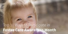 Top 10 Ways to Celebrate Foster Care Awareness Month: