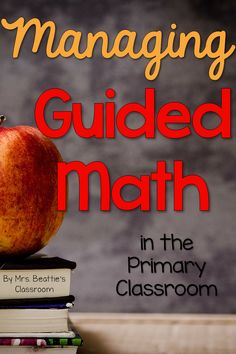 Managing Guided Math in the Primary Classroom by Mrs. Beattie's Classroom