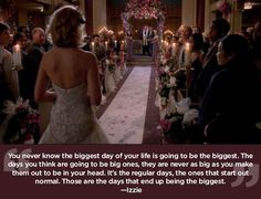 "You never know the biggest day of your life is going to be the biggest. | 23 Life Lessons We Learned From ""Grey's Anatomy"""