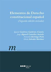 Ignacio Gutiérrez Gutiérrez, coord: Elementos de derecho constitucional español Madrid : Marcial Pons, 2015, 397 p.