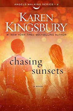 Chasing Sunsets: A Novel (Angels Walking Book 2) - Kindle edition by Karen Kingsbury. Religion & Spirituality Kindle eBooks @ AmazonSmile.