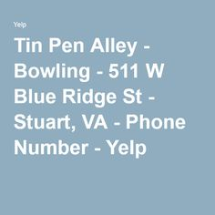 Tin Pen Alley - Bowling - 511 W Blue Ridge St - Stuart, VA - Phone Number - Yelp