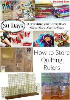 organize your sewing room and creative space. 30 days of ideas and inspiration www.patchworkposse.com  how to store quilting rulers