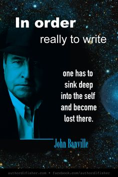"John Banville is an Irish novelist, playwright, and screenwriter.He has won numerous awards and is considered to be ""one of the most imaginative literary novelists writing in the English language today. Work On Writing, Writing Advice, Creative Writing, Writing A Book, Writing Prompts, Muse Quotes, Writer Quotes, Book Quotes, Famous Author Quotes"