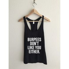 Burpees Dont Like You Either Fine Jersey Racerback Tank Top