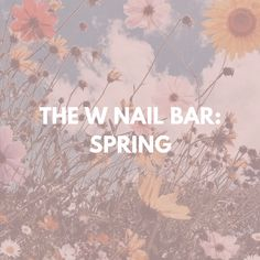 The W Nail Bar was created keeping two things in mind: cleanliness & customer service. Spring Nail Trends, Spring Nails, Nail Bar, Nail Inspo