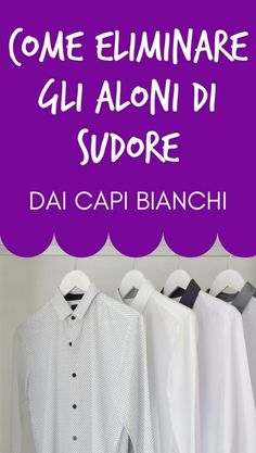 Come eliminare gli aloni di sudore dai capi bianchi Desperate Housewives, Natural Cleaning Products, Home Hacks, Home Organization, Problem Solving, How To Apply, Mens Tops, Tutorial, Laundry Room
