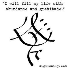 "sigildaily: "" ""I will fill my life with abundance and gratitude. Wiccan Symbols, Magic Symbols, Symbols And Meanings, Celtic Symbols, Ancient Symbols, Sanskrit Symbols, Unique Symbols, Spiritual Symbols, Egyptian Symbols"