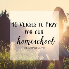 10 Verses to Pray for Your Homeschool - not for just for homeschooled kids but for all parents to pray for their kids! 10 Verses to Pray for Your Homeschool - not for just for homeschooled kids but for all parents to pray for their kids! Homeschool Kindergarten, Homeschool Curriculum, Online Homeschooling, Preschool, School Plan, School Tips, School Ideas, Home Schooling, Teaching Kids