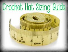 How to Properly Size Crochet Hats!