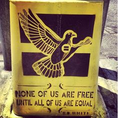 """""""None of us are free until all of us are equal."""""""