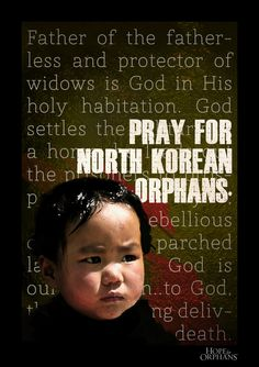 Don't forget them. #North #Korea #orphans