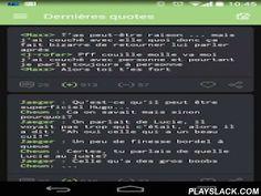 DansTonChat Officiel  Android App - playslack.com ,  Dans Ton Chat (ou DTC, ex BashFR) est l'application officielle du fameux site DansTonChat.com ! On y recense les extraits de conversation (quotes) les plus drôles, tirés de vos dialogues sur internet. Oui, c'est un peu comme des brèves de comptoir, mais avec des geeks. Il y a de nouvelles bêtises chaque jour, vous pouvez voter pour vos préférées, les commenter, et même proposer les vôtres !L'appli est toute nouvelle, on a tout refait…