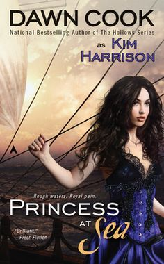 """Princess at Sea, by Dawn Cook (aka Kim Harrison) -- guess I need to add this to my """"to read"""" list.  :o)"""
