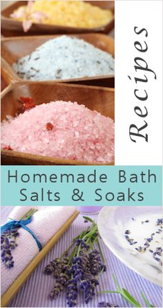 Homemade Bath Salts, Soaks & More  Herbs to use: lavender, mint, dried roses, anything with medicial properties