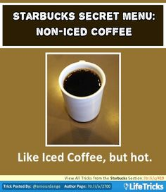 Starbucks Secret Menu: Non-Iced Coffee