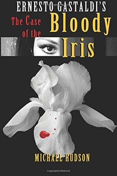 The Case of the Bloody Iris Michael Hudson, Occult, Iris, Sci Fi, Horror, Amazon, Happy, Books, Movie Posters