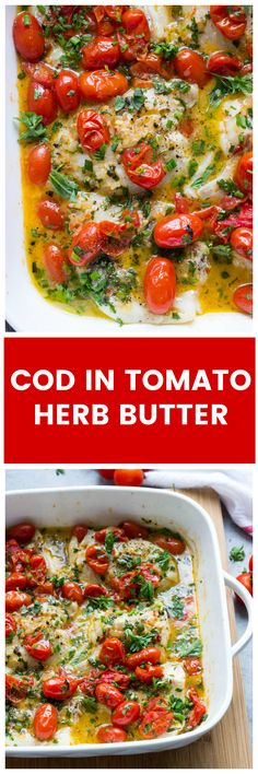 Tomato and Herb Butter The most delicious cod recipe there is! Smothered in tomato herb butter with ton of fresh herbs and tomatoes.The most delicious cod recipe there is! Smothered in tomato herb butter with ton of fresh herbs and tomatoes. Best Cod Recipes, Cod Fish Recipes, Baked Cod Recipes, Seafood Recipes, Favorite Recipes, Healthy Cooking, Cooking Recipes, Healthy Recipes, Cooking Ideas