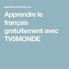 Apprendre le français gratuitement avec TV5MONDE