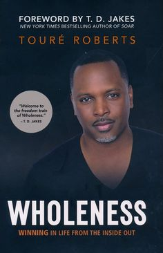 Wholeness: Winning in Life from the Inside Out Free Books, Good Books, Books To Read, Black Authors, Life Changing Books, Corporate America, Worship Songs, Any Book, Books