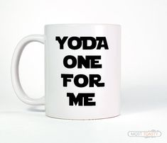 Yoda one for me!!jajaja  He encontrado este interesante anuncio de Etsy en https://www.etsy.com/es/listing/216827686/funny-coffee-mug-yoda-one-for-me-ceramic