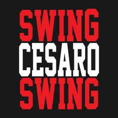 SWING CESARO SWING!  New shirts available in store.  #Cesaro, #wwe, #nxt, #wrestling, #cesarosection, #tshirts, #teeshirts, #shirts, #sports,