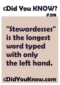 """""""Stewardesses"""" is the longest word typed with only the left hand. Scary Facts, Wtf Fun Facts, True Facts, You Dont Say, Did You Know, Left Handed Day, Pointless Facts, Airline Humor, Hand Quotes"""